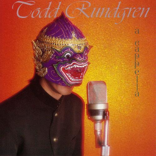 Todd Rundgren — A Capella