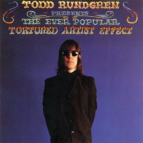 Todd Rundgren — The Ever Popular Tortured Artist Effect