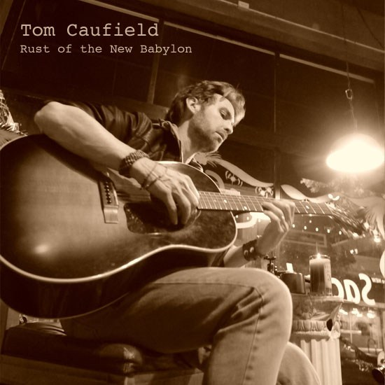 Tom Caufield — Rust of the New Babylon