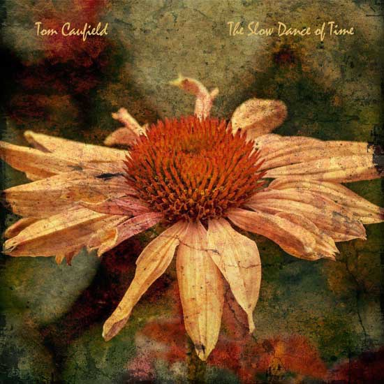 Tom Caufield — The Slow Dance of Time