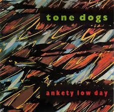 Tone Dogs — Ankety Low Day