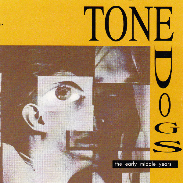Tone Dogs — The Early Middle Years