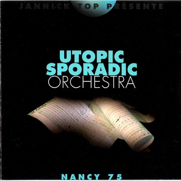 Jannick Top / Utopic Sporadic Orchestra — Nancy 75