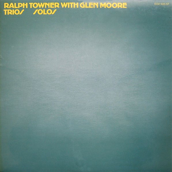 Ralph Towner with Glen Moore — Trios / Solos