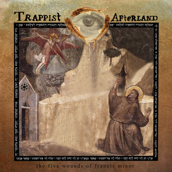 Trappist Afterland — The Five Wounds of Francis Minor