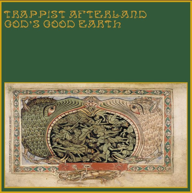 Trappist Afterland — God's Good Earth