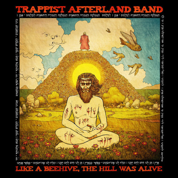 Trappist Afterland — Like a Beehive, the Hill Was Alive