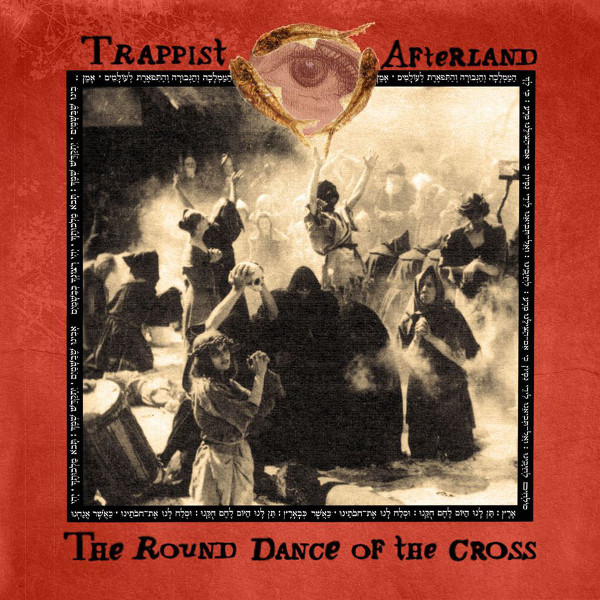 Trappist Afterland — The Round Dance of the Cross