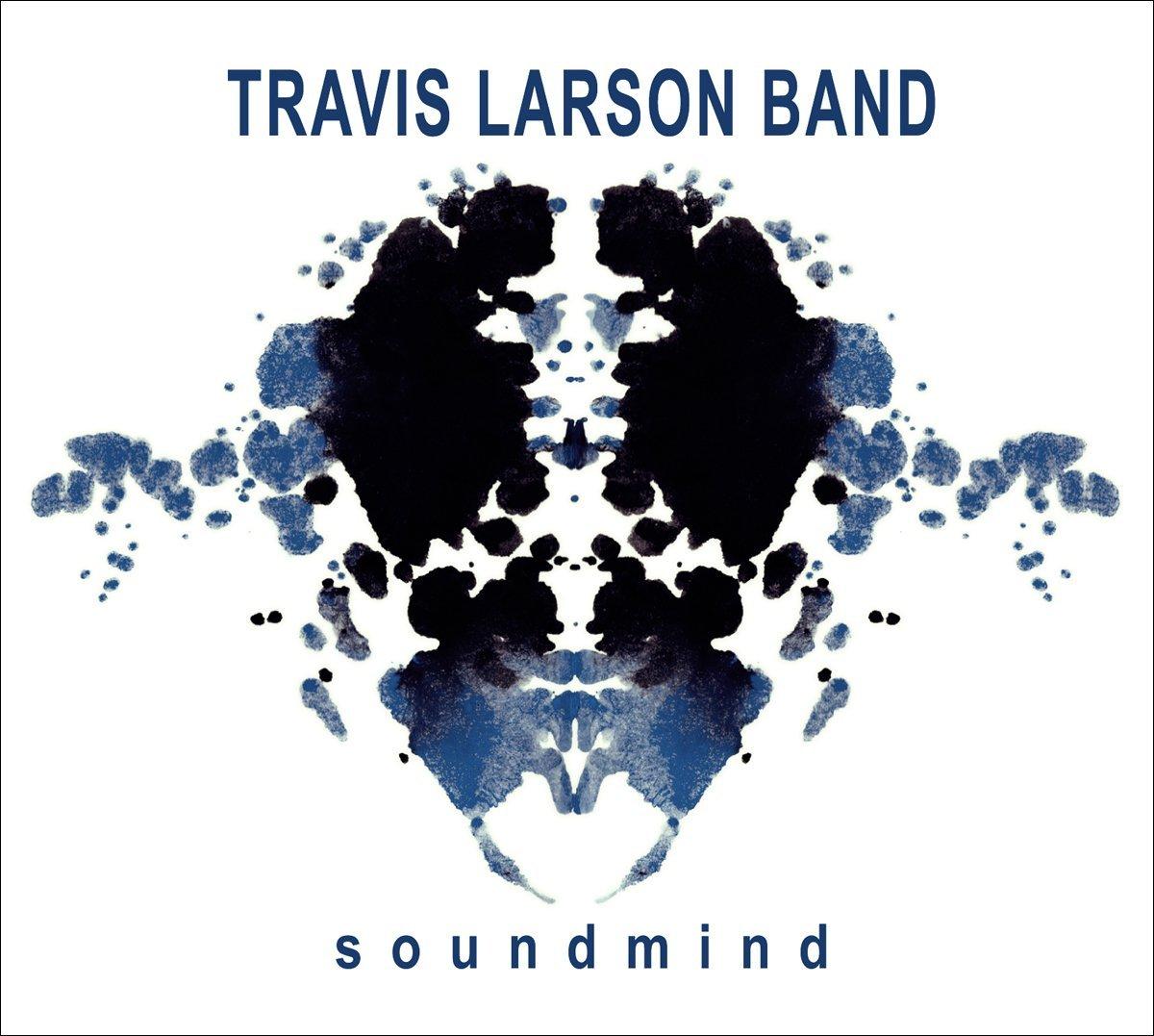 Travis Larson Band — Soundmind