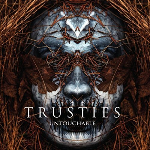 Trusties — Untouchable