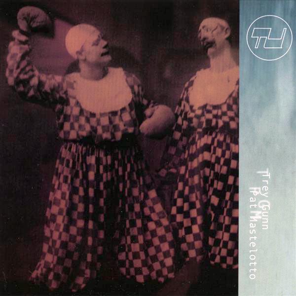Trey Gunn / Pat Mastelotto — TU