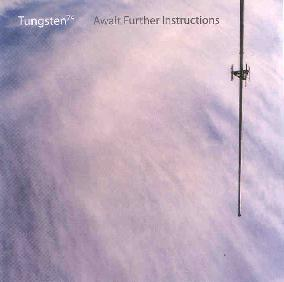 Tungsten 74 — Await Further Instructions