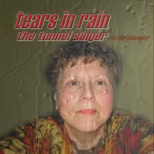 The Tunnel Singer — Tears in Rain