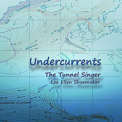 The Tunnel Singer — Undercurrents
