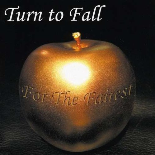 Turn to Fall — For the Fairest