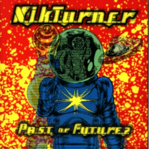 Nik Turner — Past or Future?