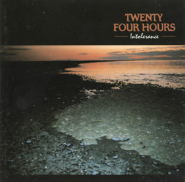 Twenty Four Hours — Intolerance