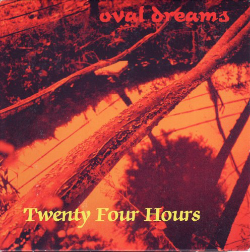 Twenty Four Hours — Oval Dreams