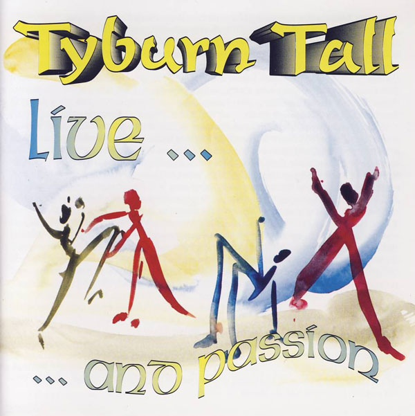 Tyburn Tall — Live... and Passion