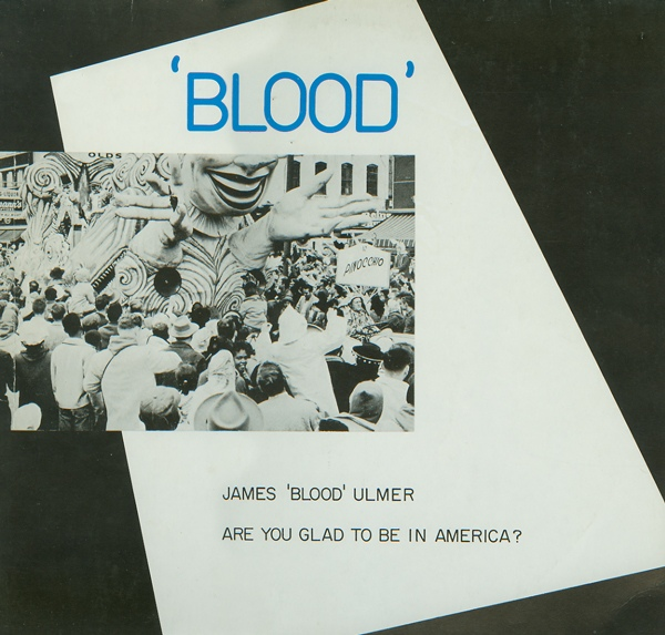 James Blood Ulmer — Are You Glad to Be in America?