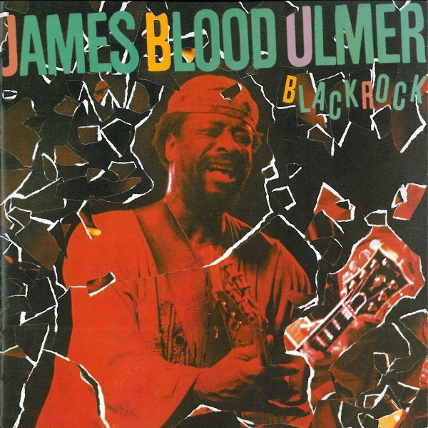 James Blood Ulmer — Black Rock