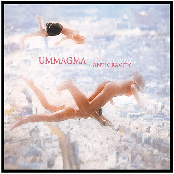 Ummagma — Antigravity