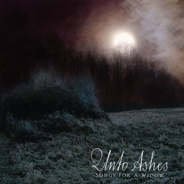 Unto Ashes — Songs for a Widow