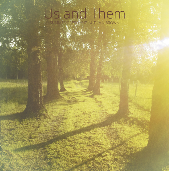 Us & Them — Summer Green and Autumn Brown