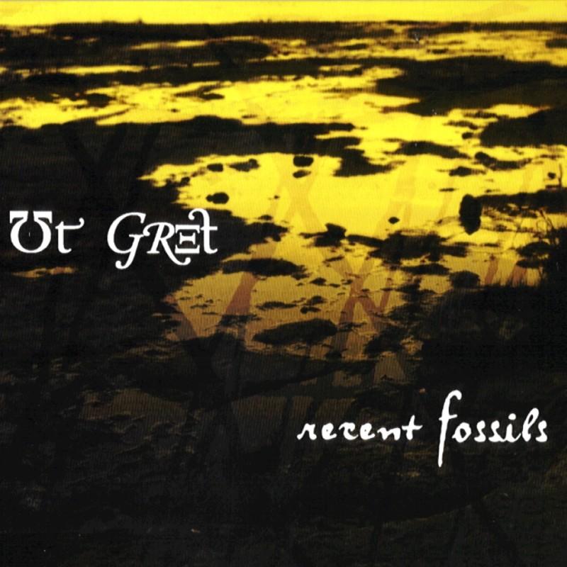 Ut Gret — Recent Fossils