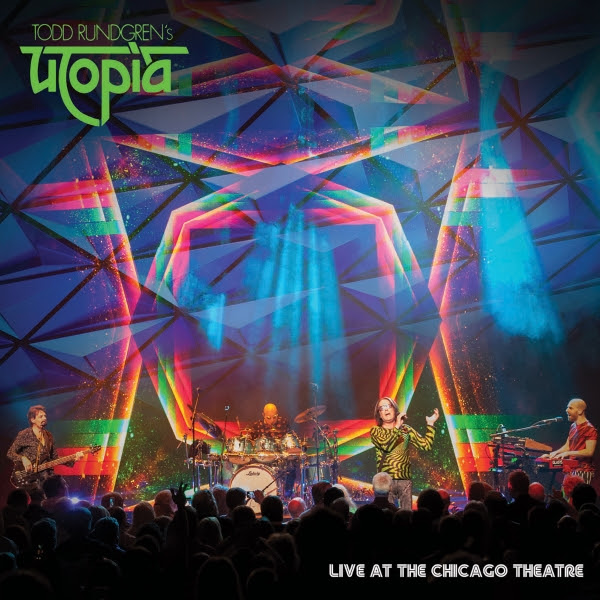 Todd Rundgren's Utopia — Live at the Chicago Theater