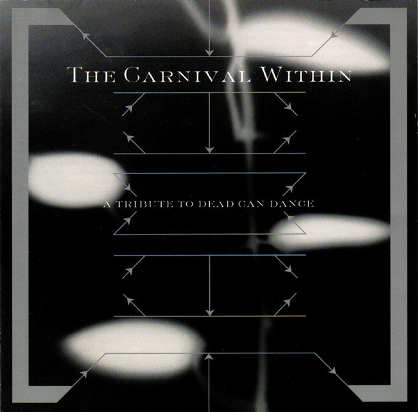 Various Artists — The Carnival Within - A Tribute to Dead Can Dance