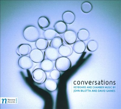 Conversations: Keyboard and Chamber Music by John Bilotta and David Gaines Cover art
