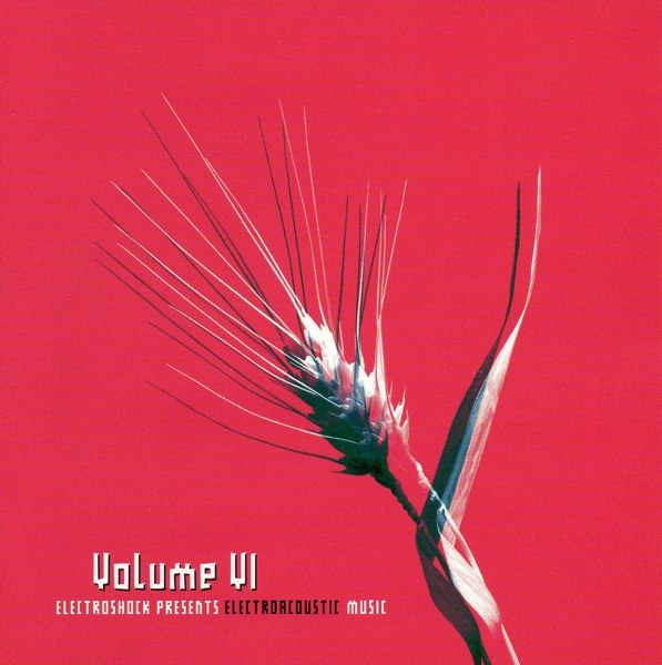 Various Artists — Electroacoustic Music Volume VI
