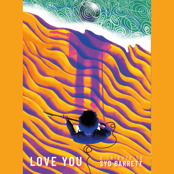 Various Artists — Love You - A Tribute to Syd Barrett