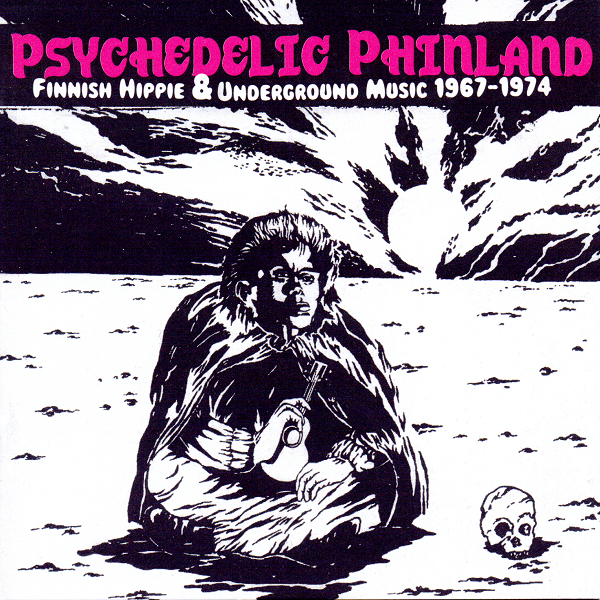Various Artists — Psychedelic Phinland: Finnish Hippie & Underground Music 1967-1974