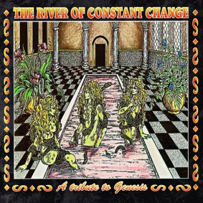 Various Artists — The River of Constant Change - A Tribute to Genesis