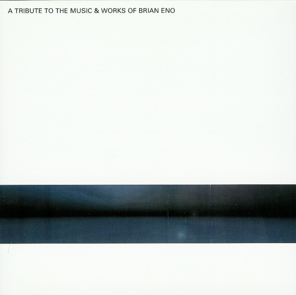 Various Artists — A Tribute to the Music and Works of Brian Eno