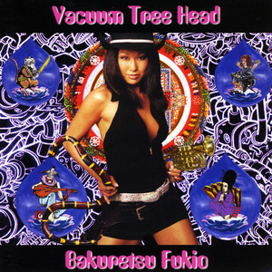 Vacuum Tree Head — Bakuretsu Fukio