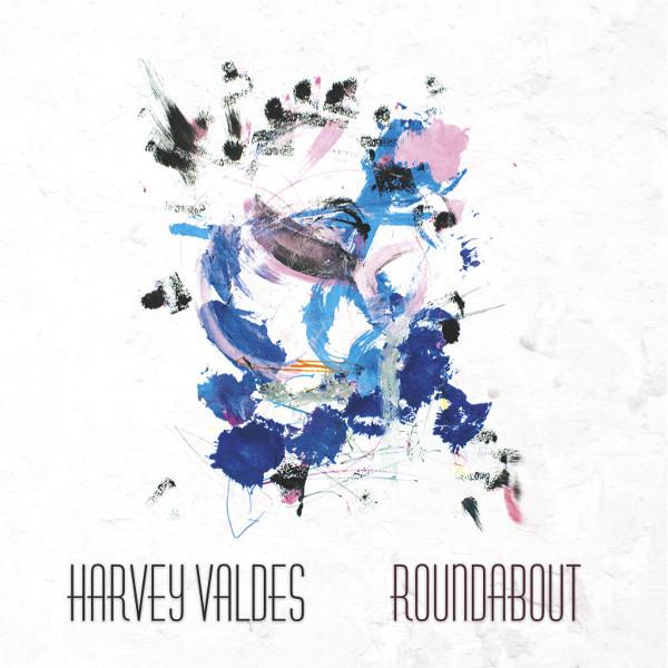 Harvey Valdes — Roundabout
