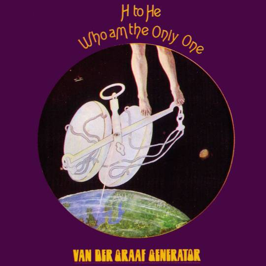 Van der Graaf Generator — H to He Who Am the Only One