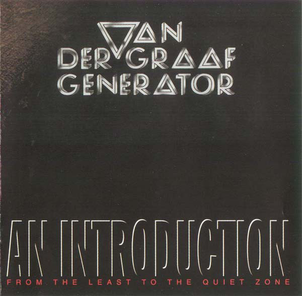 Van der Graaf Generator — An Introduction: From the Least to the Quiet Zone