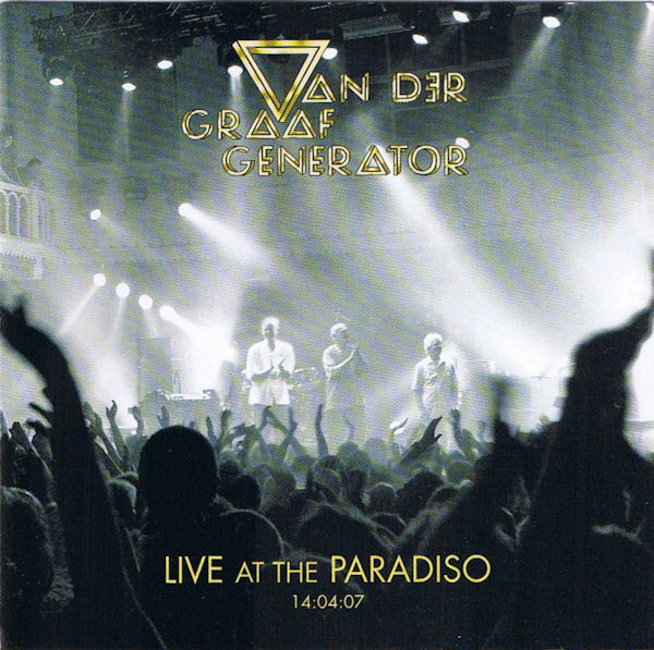 Van der Graaf Generator — Live at the Paraadiso