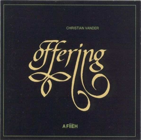 Christian Vander / Offering — A Fiièh