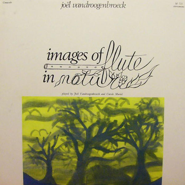 Joel Vandroogenbroeck — Images of Flute in Nature