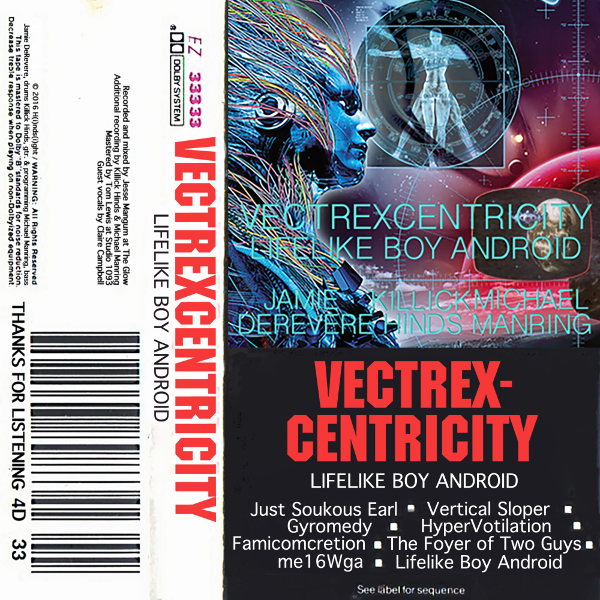 Vectrexcentricity — Lifelike Boy Android