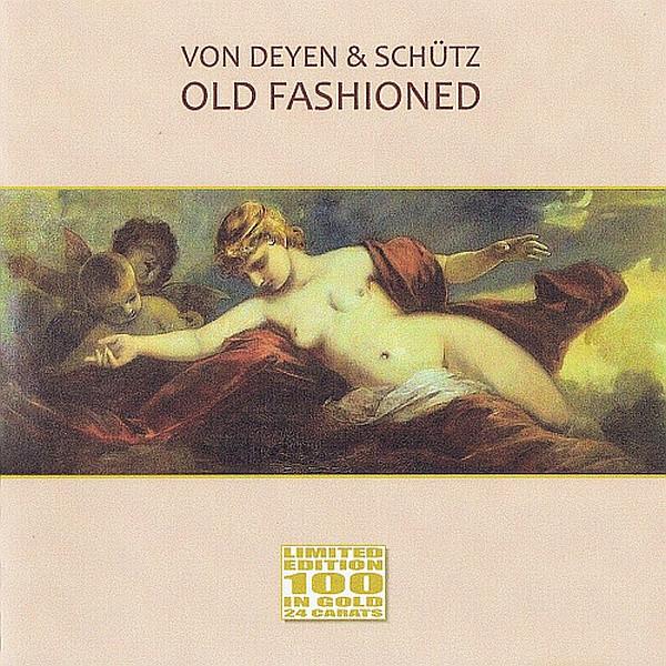 von Deyen & Schütz — Old Fashioined