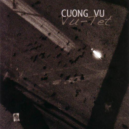 Cuong Vu — Vu-Tet