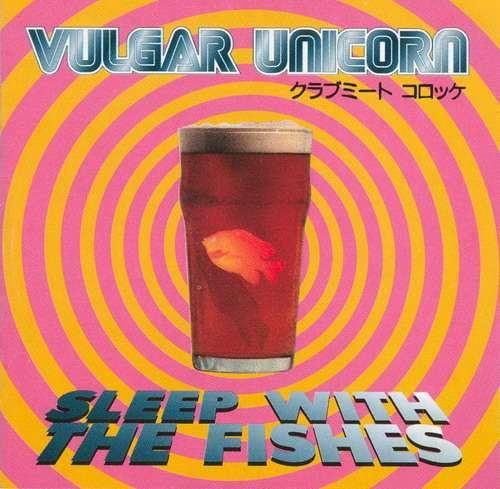 Vulgar Unicorn — Sleep with the Fishes