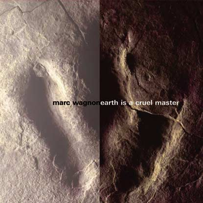 Marc Wagnon — Earth Is a Cruel Master