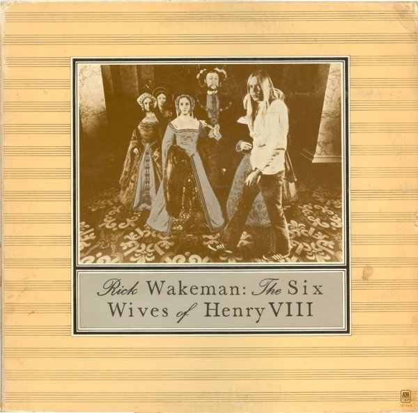 Rick Wakeman — The Six Wives of Henry VIII